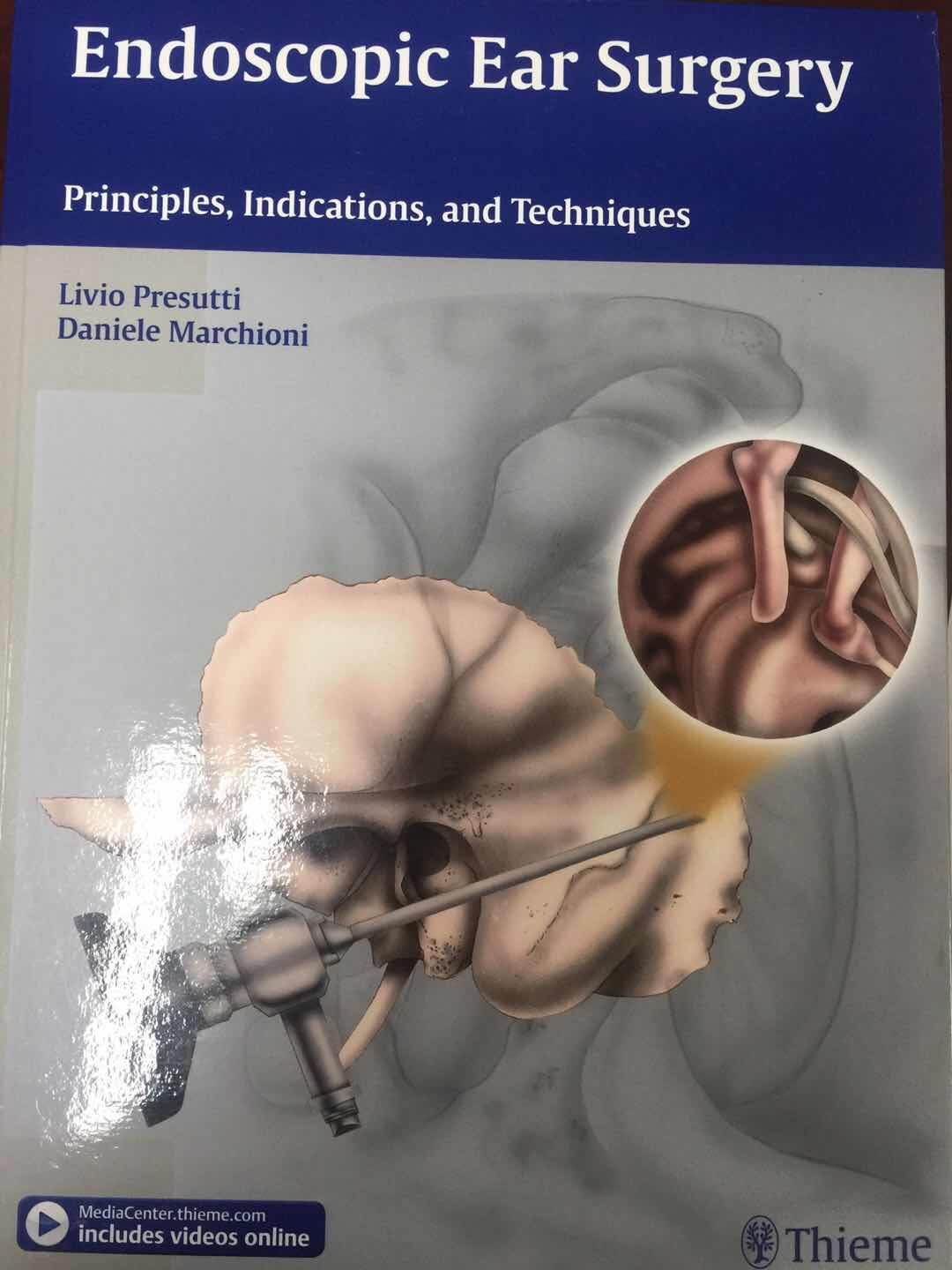 《Endoscopic Ear Surgery:Principles,Indications,and Techniques》